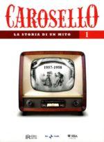 Carosello - La storia di un mito (DVD 1)
